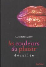 LES COULEURS DU PLAISIR tome 2 Dévoilée Kathryn Taylor roman Erotique sexy livre