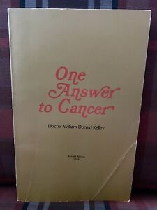 Dr William Kelley One Answer To Cancer 1974 Original Revised Edition