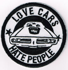 LOVE CARS HATE PEOPLE W/ VINTAGE MOPAR MUSCLE CAR LOW BROW ART IRON ON PATCH