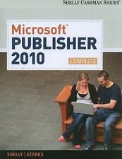 Microsoft  Publisher 2010: Complete (Shelly Cashman Series Office 2010)