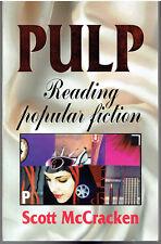 PULP : Reading Popular Fiction by Scott McCracken (1998, Paperback)