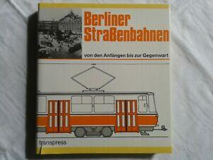 Berliner Straßenbahnen von den Anfängen bis zur Gegenwart Berlin transpress 1987