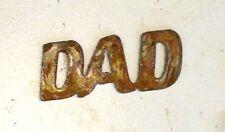 "3"" DAD Rusty Rough Metal Wall Art Vintage Craft Ornament Sign Stencil Word"