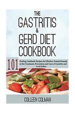 The Gastritis & GERD Diet Cookbook: 101 Healing Cookbook Recipe... Free Shipping