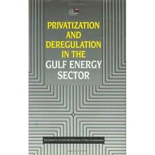 Privatization and Deregulation in the Gulf Energy Secto - Hardcover NEW Emirates