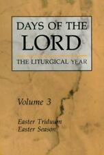 Days of the Lord: Easter Triduum, Easter Season : The Liturgical Year Vol. 3...
