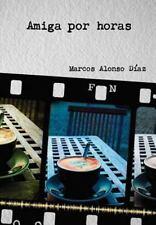 Amiga Por Horas by Marcos Alonso Diaz (2011)