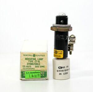 GE INDICATING LAMP PART # 0116B6708G3 ~ TYPE ET-16 ~ 125V ~ 2000 OHMS ~ New