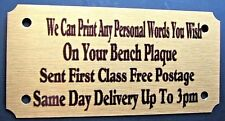 BENCH MEMORIAL PLAQUE GRAVE MARKER SIGN WITH ANY WORDING YOU WISH 85MM X 45MM