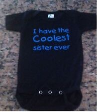 I have the coolest sister ever new baby shirt one piece infant tshirt bodysuit