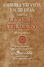 Cambia Tu Vida en 30 Dias con la Ley de la Atraccion by Olivia Mendoza (2013,...