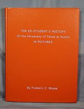 The Ex-Students History of the University of Texas in Pictures Frederic Morse