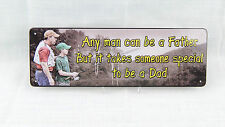 "Metal Cabin Sign ""Any Man Can Be A Father"" by Rivers Edge NEW! 10.5"" x 3.5"""