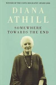 Diana Athill, Somewhere Towards The End