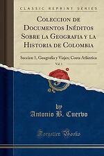 Coleccion de Documentos Ineditos Sobre La Geografia y La Historia de Colombia, V