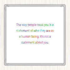 The Way People Treat You Rainbow Quote Drinks Mat Coaster