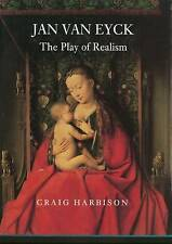Jan Van Eyck: The Play of Realism by Craig Harbison (Hardback, 1991) Large H-B