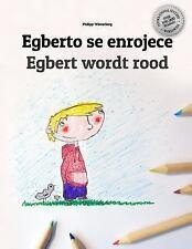 Egberto Se Enrojece/Egbert Wordt Rood : Libro Infantil para Colorear...