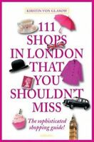 111 Shops in London That You Shouldn't Miss by Glasow (Paperback, 2014)
