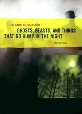 The Campfire Collection: Ghosts, Beasts, and Thing That Go Bump in the Night, Ka