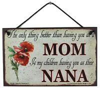 NANA - 5x8 Sign Grandma Grandmother Appreciation Only Thing Better My Children