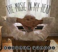 Michael Franks - The Music In My Head (NEW CD)