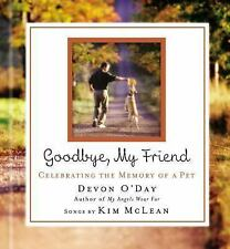 Goodbye, My Friend by O'Day, Devon; Mclean, Kim