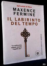 Maxence Fermine - Il labirinto del tempo - Bompiani 2008 - 9788845260049