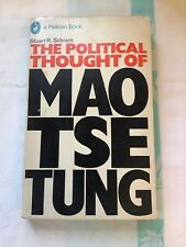 The Political Thought of Mao Tse-Tung by Schram, 1969 1st Pelican Edition