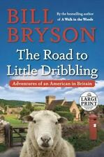The Road to Little Dribbling : Adventures of an American in Britain by Bill Bry…