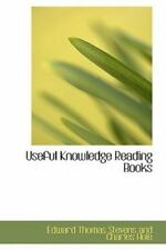 Useful Knowledge Reading Books: By Edwar Thomas Stevens and Charles Hole