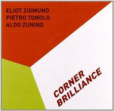ELIOT ZIGMUND PIETRO TONOLO ALDO ZUNINO - CORNER BRILLIANCE - CD NUOVO SIGILLATO