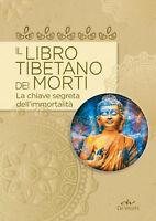 Il libro tibetano dei morti. La chiave segreta dell'immortalitàBedetti Simone