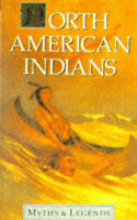 North American Indians; by Lewis Spence    (Myths and Legends)
