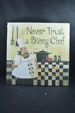 "Never Trust A Skinny Chef Wood Wall Plague Sign Black Tan 13.75""H #27A"