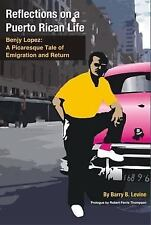 Reflections on a Puerto Rican Life : Benjy Lopez: a Picaresque Tale of...