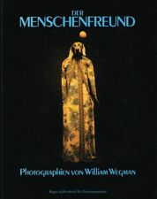 Wegman, William - Der Menschenfreund: Photographien
