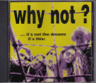 Why Not - It's Not The Dreams - CD (Best.Nr:10345 1994 House Master)
