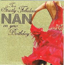 TO A STRICTLY FABULOUS NAN ON YOUR BIRTHDAY CARD - STRICTLY COME DANCING