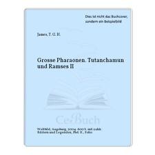 James, T. G. H.: Grosse Pharaonen. Tutanchamun und Ramses II