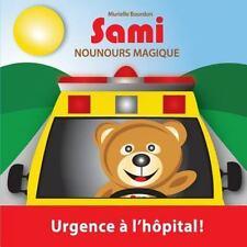 Sami Nounours Magique: Urgence A L'Hopital! (Edition En Couleurs) (Paperback or