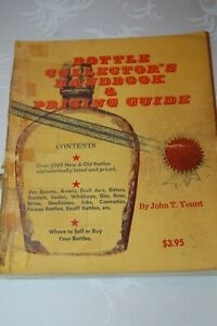Bottle Collectors Handbook & Pricing Guide - John T. Yount 145 pgs.