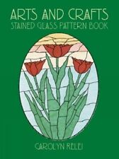 Arts & Crafts Stained Glass Pattern Book . by Relei, Carolyn Other merchandise