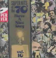 VARIOUS ARTISTS - SUPER HITS OF THE '70S: HAVE A NICE DAY, VOL. 10 NEW CD