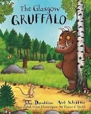 The Glasgow Gruffalo: The Gruffalo in Glaswegian by Black and White Publishing (Paperback, 2016)