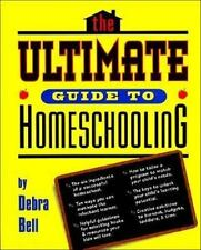 Ultimate Guide to Homeschooling by Debra Bell (1997, Paperback)