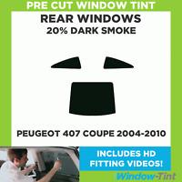 Pre Cut Window Tint - Peugeot 407 Coupe 2004-2010 - 20% Dark Rear