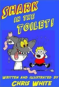 Shark in the Toilet : Potty Poems to Get Your Teeth Into Paperback Chris White