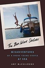 The Box Wine Sailors: Misadventures of a Broke Young Couple at Sea by McCulloug
