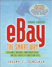 eBay the Smart Way: Selling, Buying, and Profiting on the Web's #1 Auction...